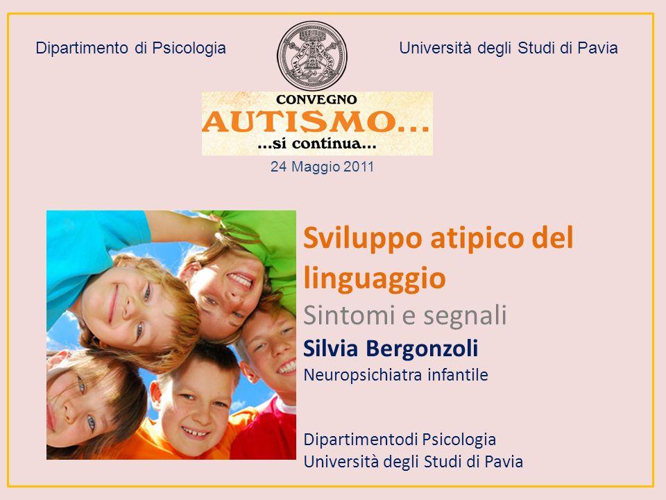 Sviluppo atipico del linguaggio Sintomi e segnali Silvia Bergonzoli