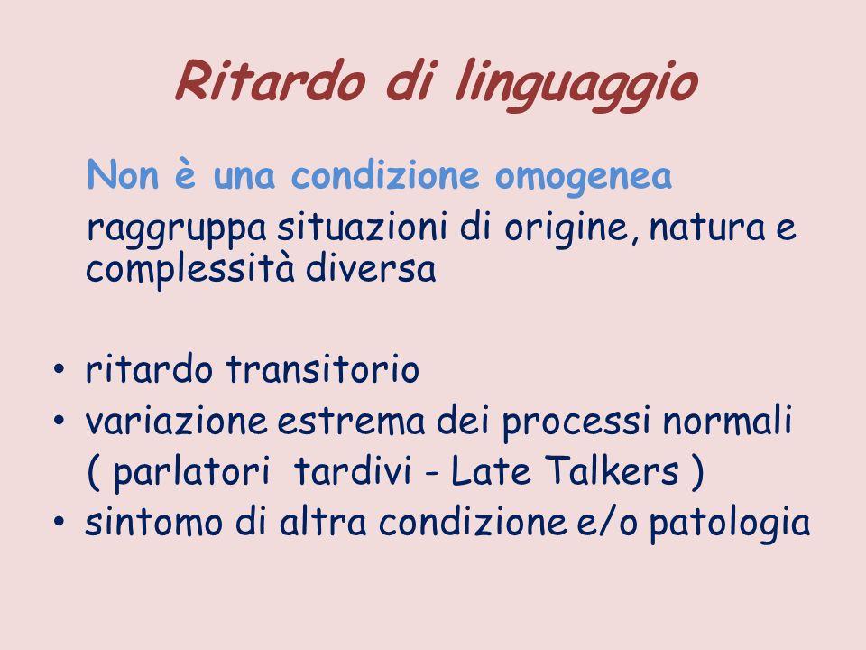 Ritardo di linguaggio Non è una condizione omogenea