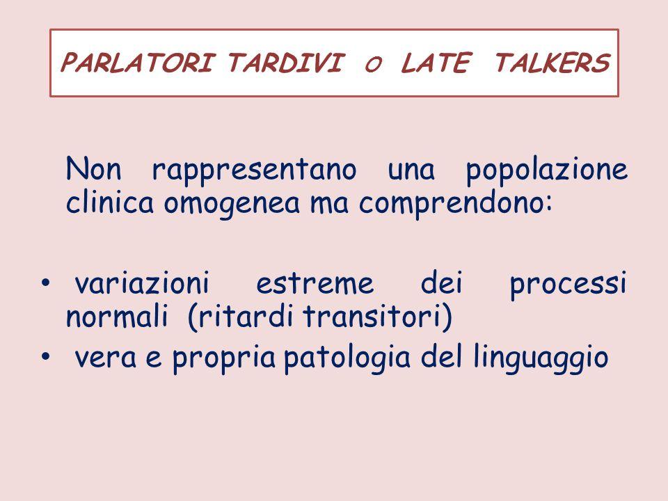 PARLATORI TARDIVI O LATE TALKERS
