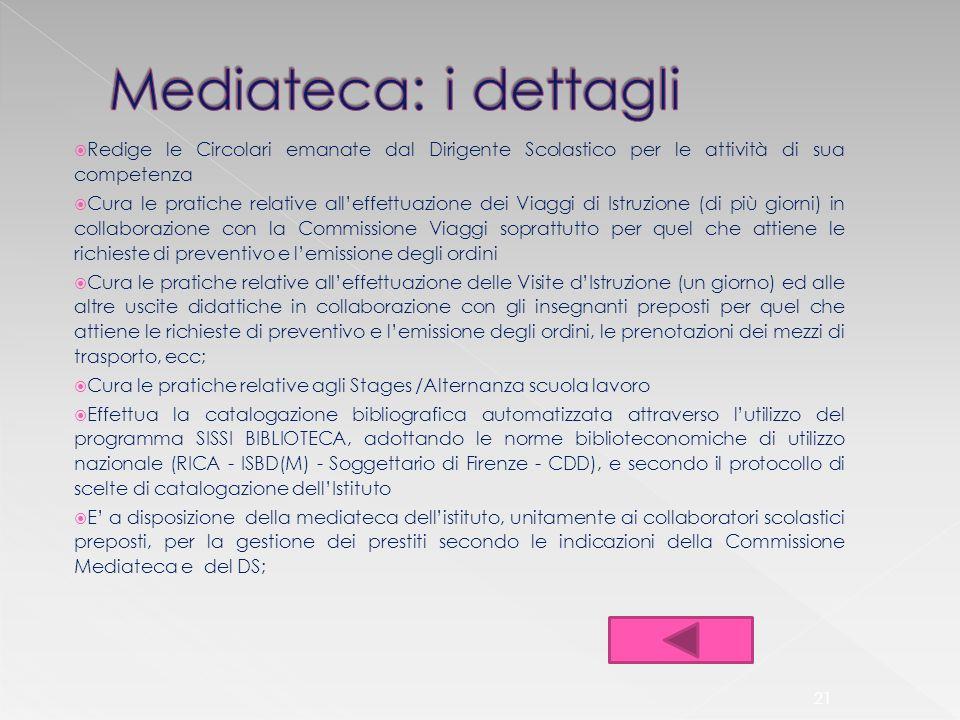 Mediateca: i dettagli Redige le Circolari emanate dal Dirigente Scolastico per le attività di sua competenza.