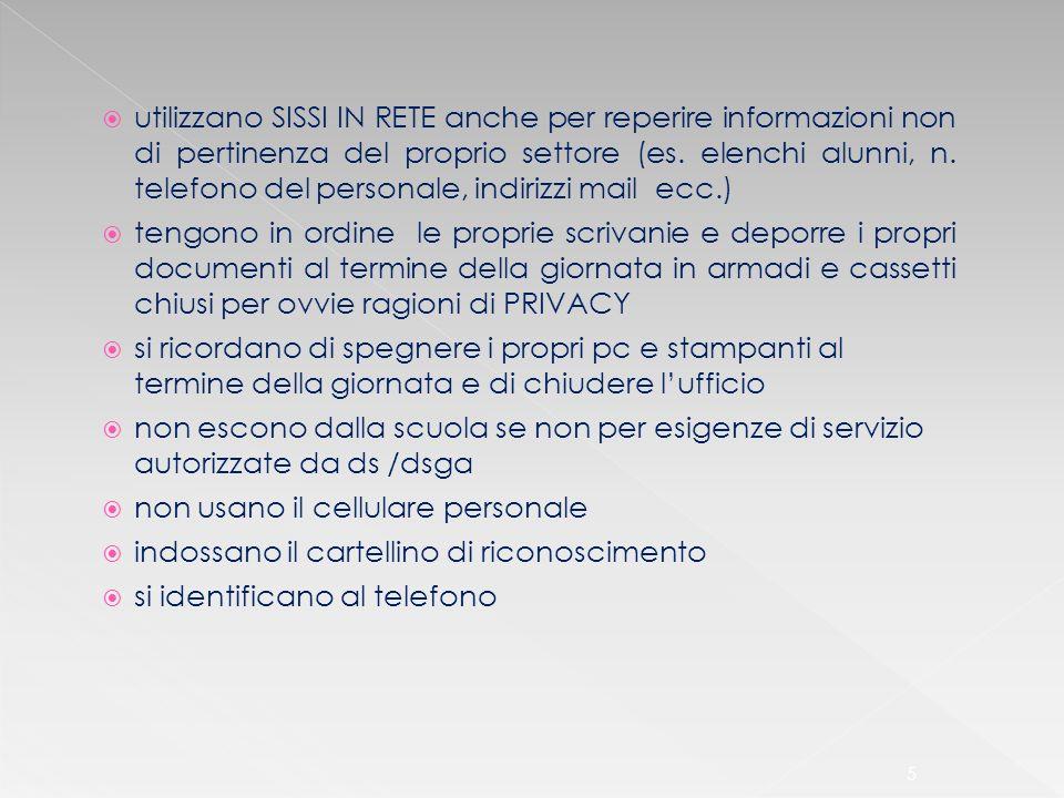 utilizzano SISSI IN RETE anche per reperire informazioni non di pertinenza del proprio settore (es. elenchi alunni, n. telefono del personale, indirizzi mail ecc.)