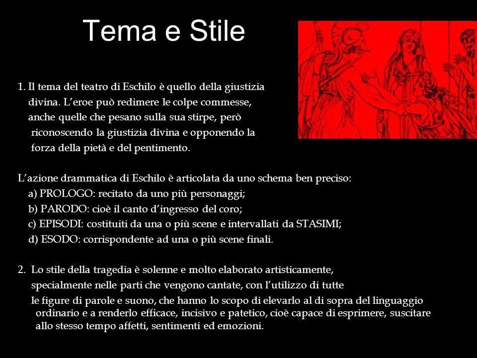 Tema e Stile 1. Il tema del teatro di Eschilo è quello della giustizia