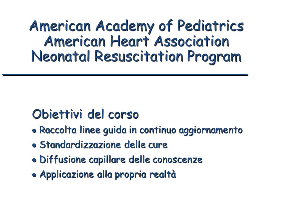 American Academy of Pediatrics American Heart Association Neonatal Resuscitation Program