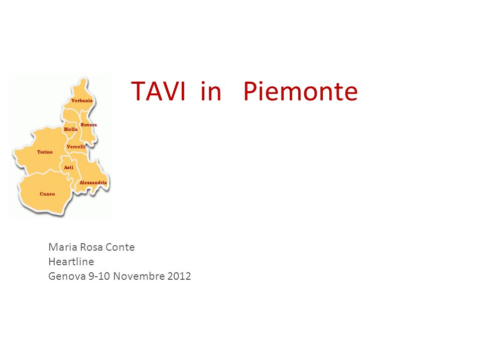 TAVI in Piemonte Maria Rosa Conte Heartline Genova 9-10 Novembre 2012