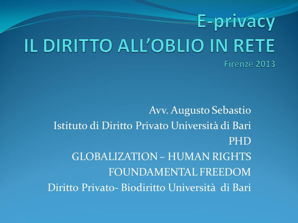 E-privacy IL DIRITTO ALL'OBLIO IN RETE Firenze 2013