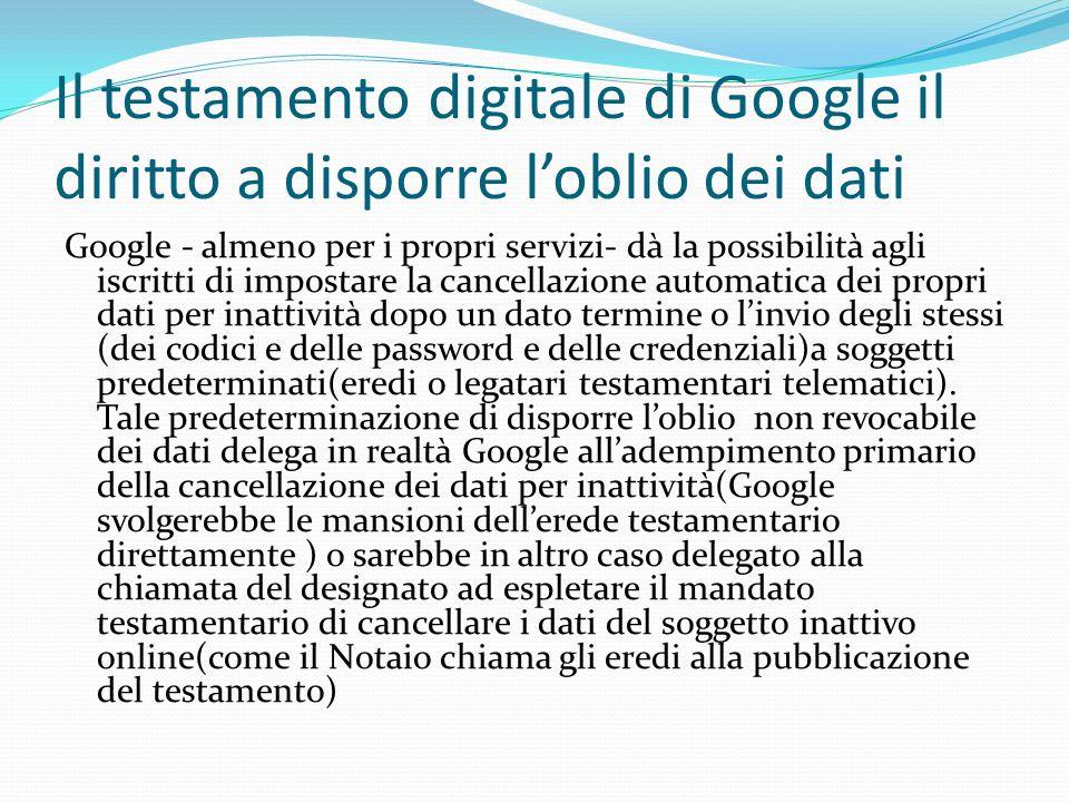 Il testamento digitale di Google il diritto a disporre l'oblio dei dati