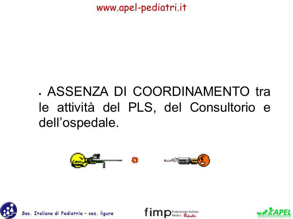· ASSENZA DI COORDINAMENTO tra le attività del PLS, del Consultorio e dell'ospedale.