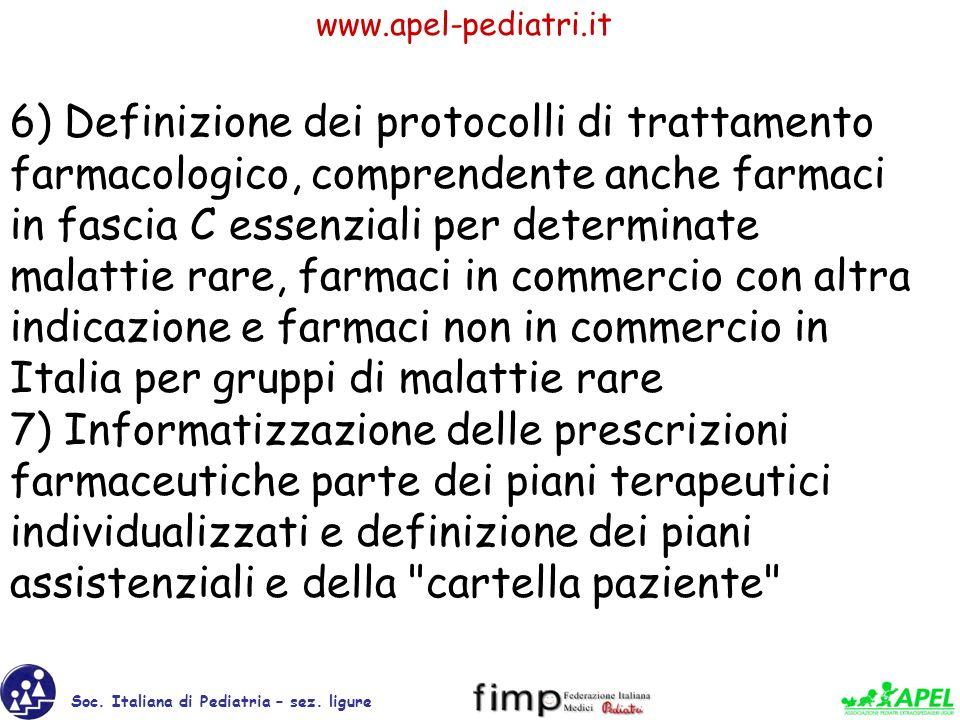 6) Definizione dei protocolli di trattamento farmacologico, comprendente anche farmaci in fascia C essenziali per determinate malattie rare, farmaci in commercio con altra indicazione e farmaci non in commercio in Italia per gruppi di malattie rare