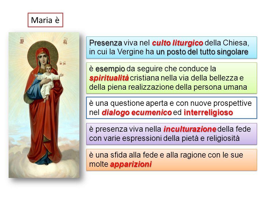 Maria è Presenza viva nel culto liturgico della Chiesa, in cui la Vergine ha un posto del tutto singolare.