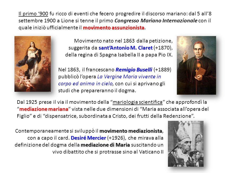 Il primo '900 fu ricco di eventi che fecero progredire il discorso mariano: dal 5 all'8 settembre 1900 a Lione si tenne il primo Congresso Mariano Internazionale con il quale iniziò ufficialmente il movimento assunzionista.