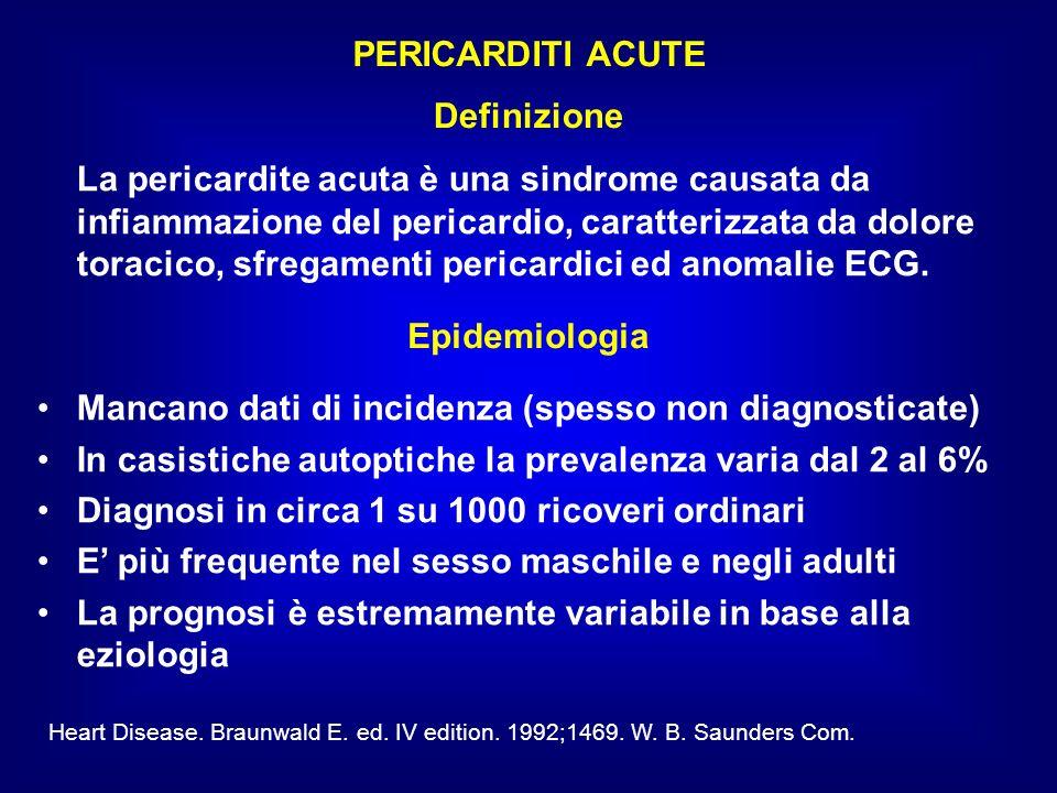 PERICARDITI ACUTE Definizione Epidemiologia