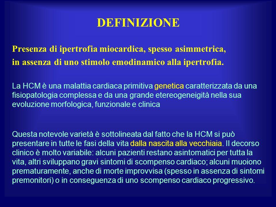 DEFINIZIONE Presenza di ipertrofia miocardica, spesso asimmetrica,