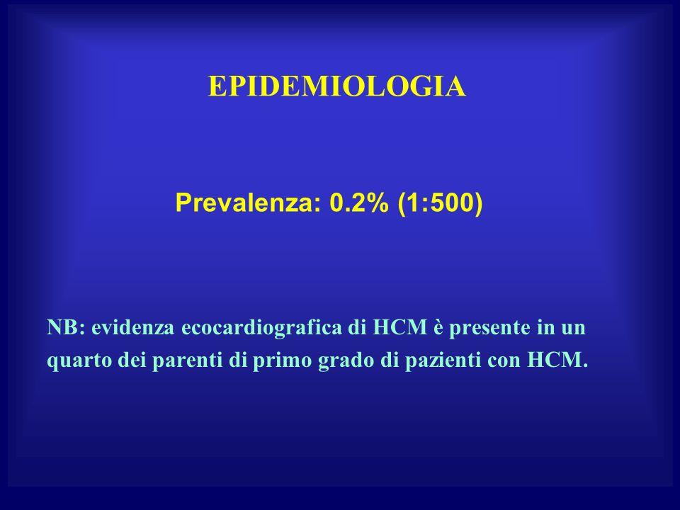 EPIDEMIOLOGIA Prevalenza: 0.2% (1:500)
