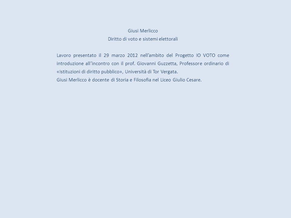 Giusi Merlicco Diritto di voto e sistemi elettorali Lavoro presentato il 29 marzo 2012 nell'ambito del Progetto IO VOTO come introduzione all'incontro con il prof.