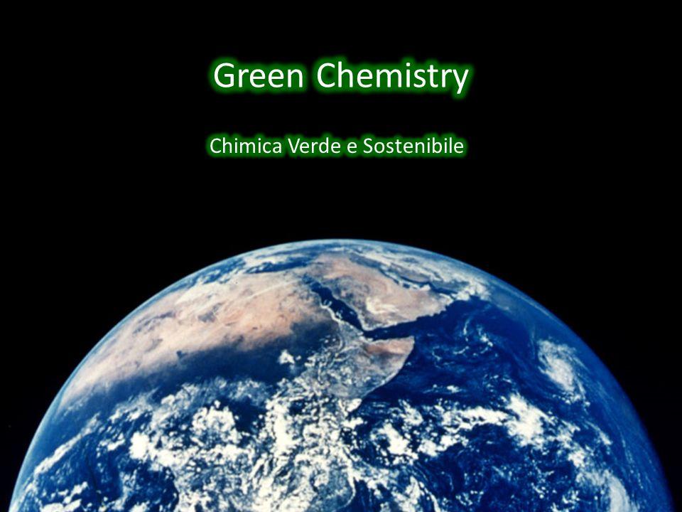 Green Chemistry Chimica Verde e Sostenibile