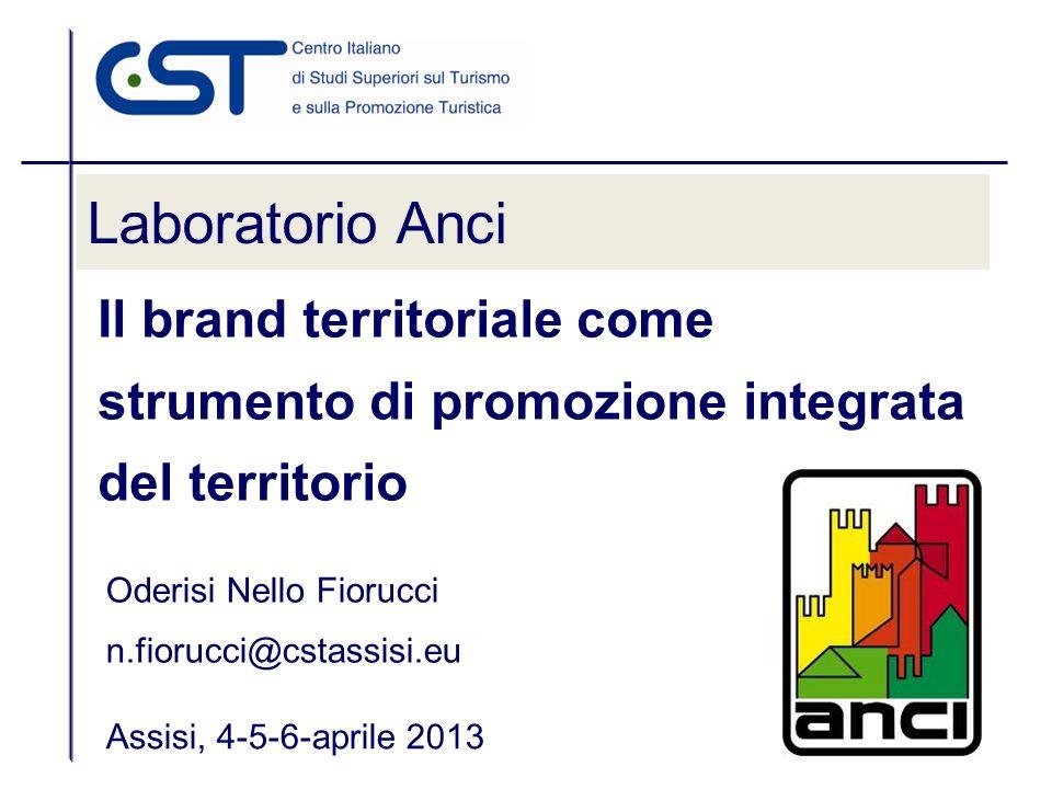Laboratorio Anci Il brand territoriale come strumento di promozione integrata del territorio. Oderisi Nello Fiorucci.