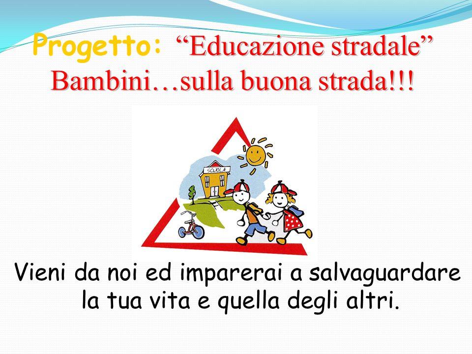 Progetto: Educazione stradale Bambini…sulla buona strada!!!