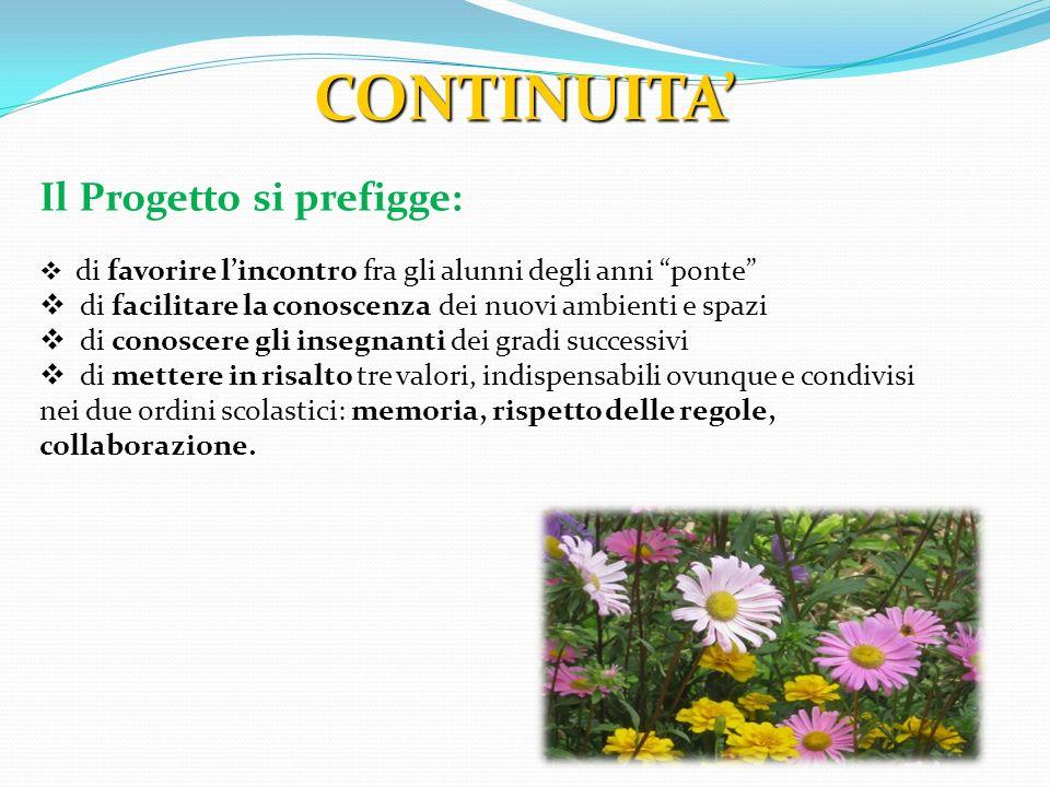 CONTINUITA' Il Progetto si prefigge: