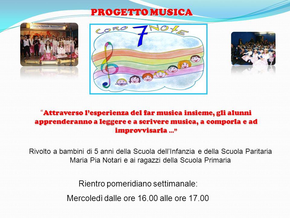 PROGETTO MUSICA Rientro pomeridiano settimanale: