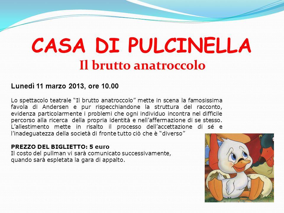 CASA DI PULCINELLA Il brutto anatroccolo