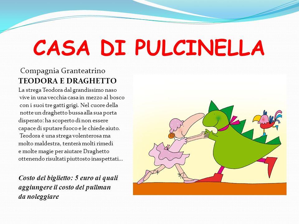 CASA DI PULCINELLA TEODORA E DRAGHETTO Compagnia Granteatrino