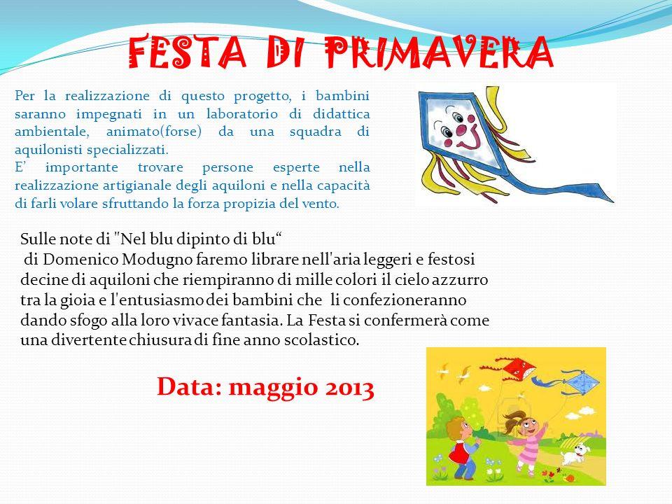 FESTA DI PRIMAVERA Data: maggio 2013