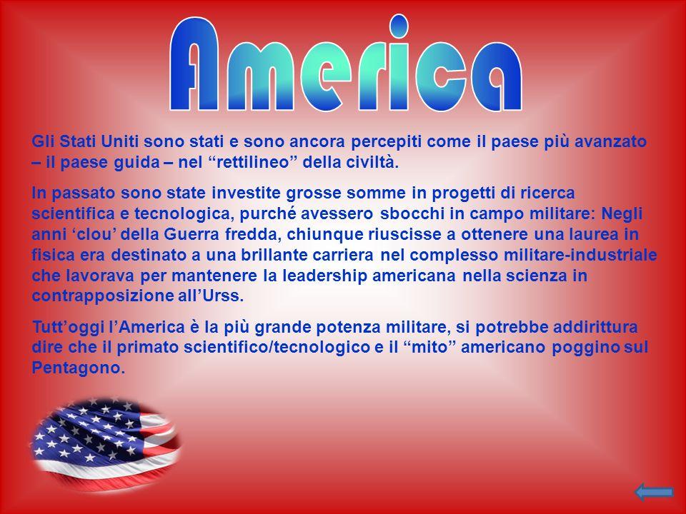 America Gli Stati Uniti sono stati e sono ancora percepiti come il paese più avanzato – il paese guida – nel rettilineo della civiltà.
