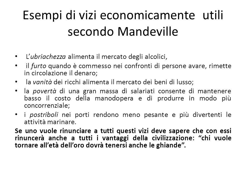 Esempi di vizi economicamente utili secondo Mandeville