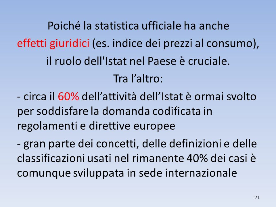 Poiché la statistica ufficiale ha anche effetti giuridici (es