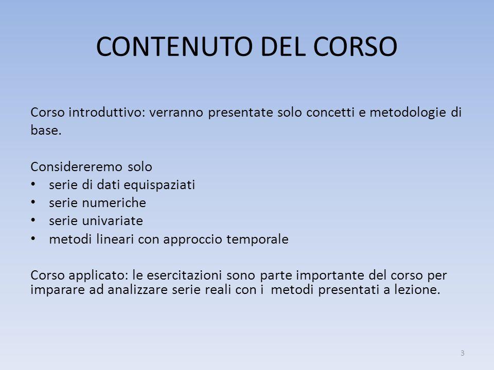 CONTENUTO DEL CORSO Corso introduttivo: verranno presentate solo concetti e metodologie di. base. Considereremo solo.