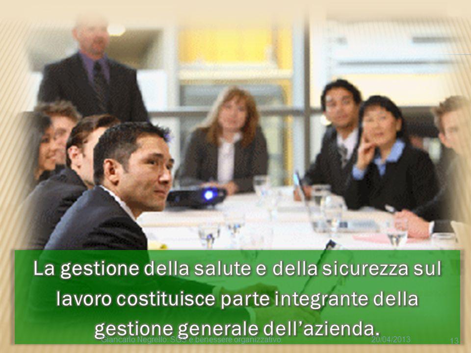 La gestione della salute e della sicurezza sul lavoro costituisce parte integrante della gestione generale dell'azienda.