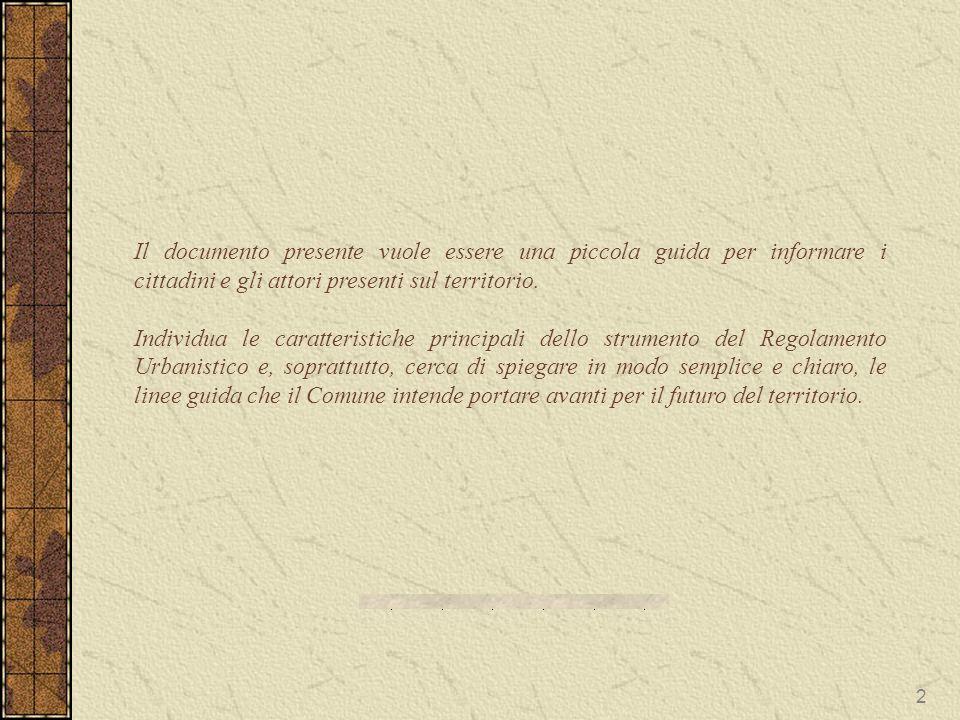 Il documento presente vuole essere una piccola guida per informare i cittadini e gli attori presenti sul territorio.