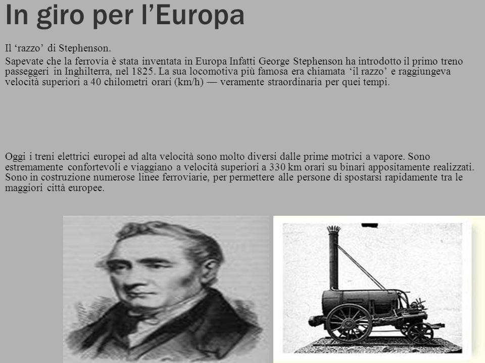 In giro per l'Europa Il 'razzo' di Stephenson.