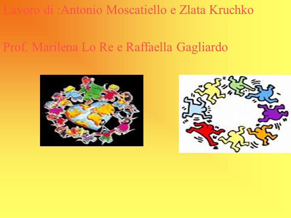 Lavoro di :Antonio Moscatiello e Zlata Kruchko