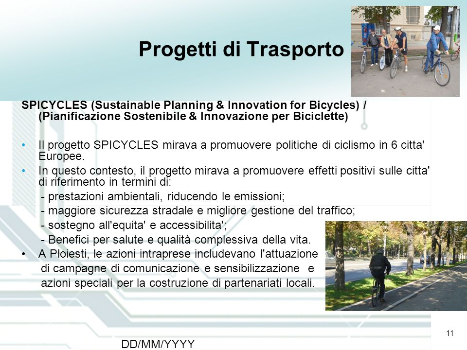 Progetti di Trasporto SPICYCLES (Sustainable Planning & Innovation for Bicycles) / (Pianificazione Sostenibile & Innovazione per Biciclette)