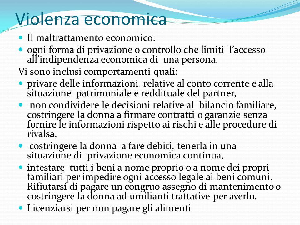 Violenza economica Il maltrattamento economico: