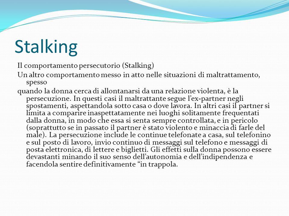 Stalking Il comportamento persecutorio (Stalking)