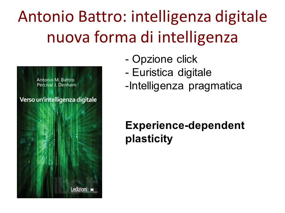 Antonio Battro: intelligenza digitale nuova forma di intelligenza