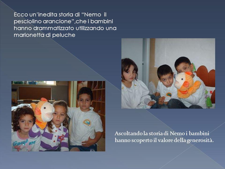 Ecco un'inedita storia di Nemo il pesciolino arancione ,che i bambini hanno drammatizzato utilizzando una marionetta di peluche