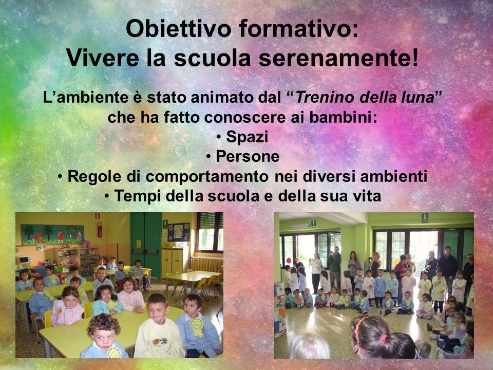 Obiettivo formativo: Vivere la scuola serenamente!