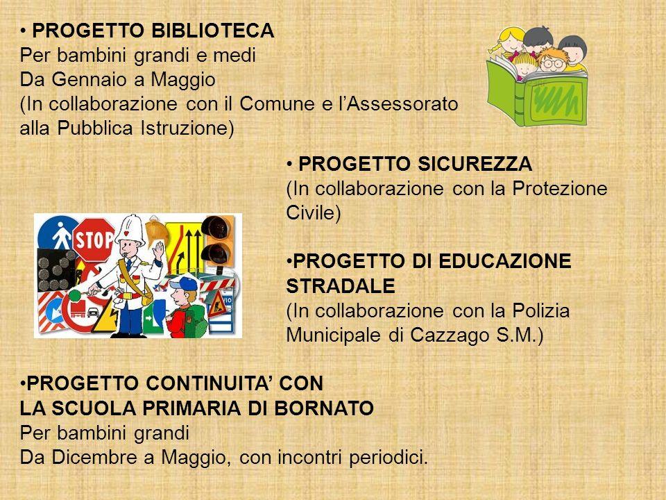 PROGETTO BIBLIOTECA Per bambini grandi e medi. Da Gennaio a Maggio. (In collaborazione con il Comune e l'Assessorato.