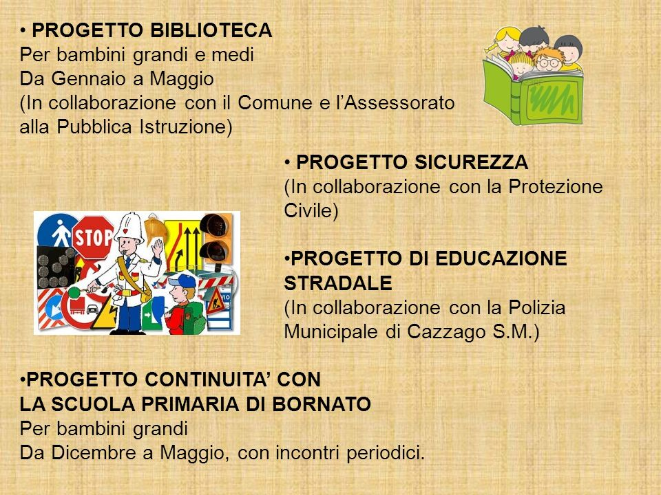 PROGETTO BIBLIOTECAPer bambini grandi e medi. Da Gennaio a Maggio. (In collaborazione con il Comune e l'Assessorato.