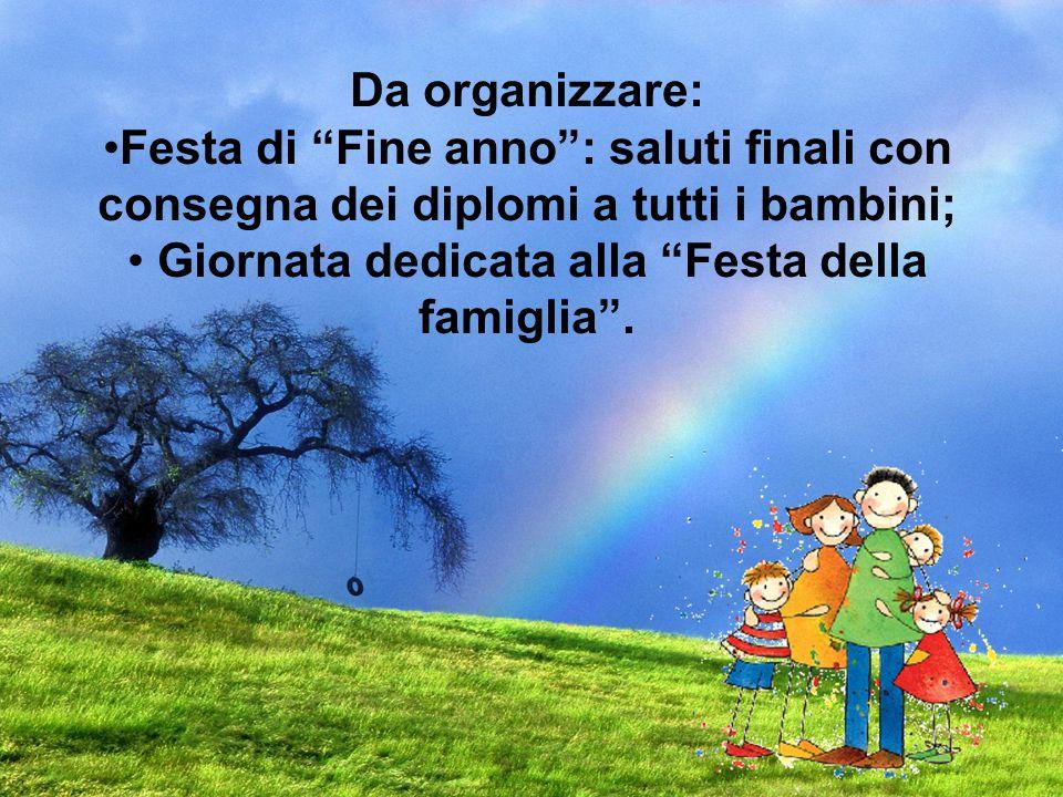 Giornata dedicata alla Festa della famiglia .