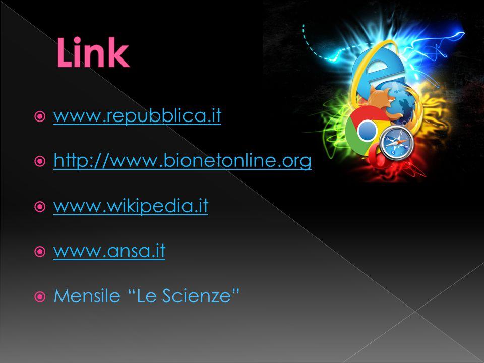 Link www.repubblica.it http://www.bionetonline.org www.wikipedia.it