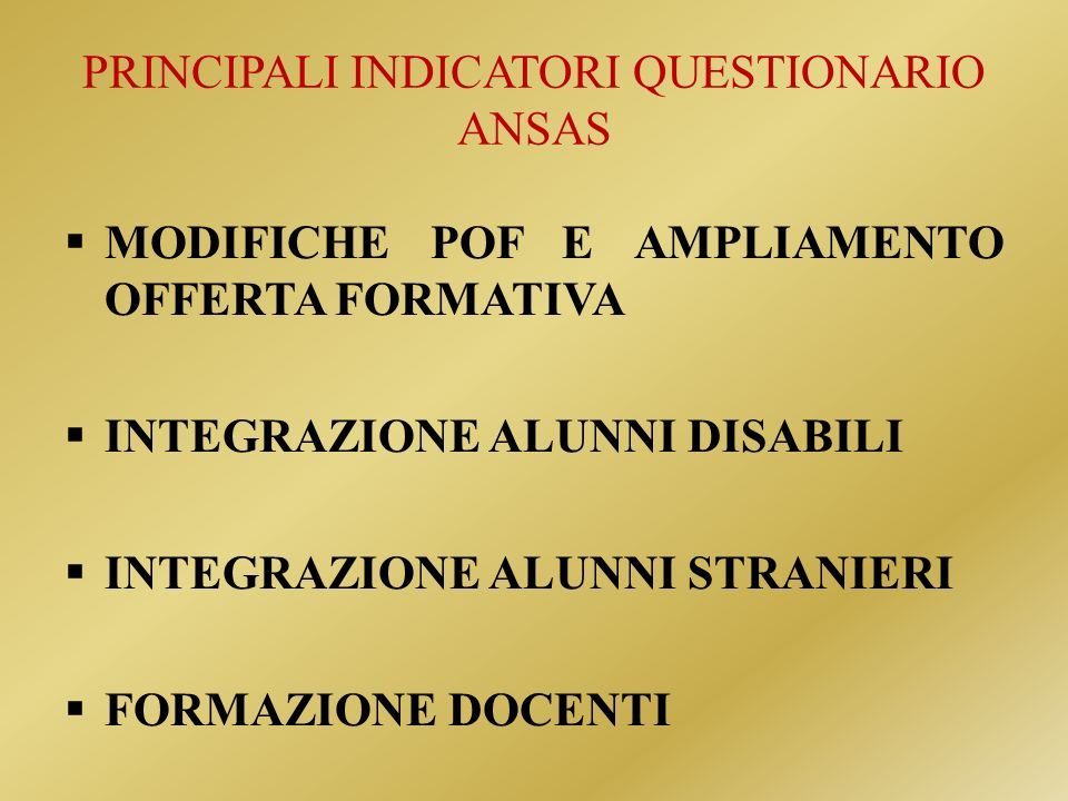 PRINCIPALI INDICATORI QUESTIONARIO ANSAS