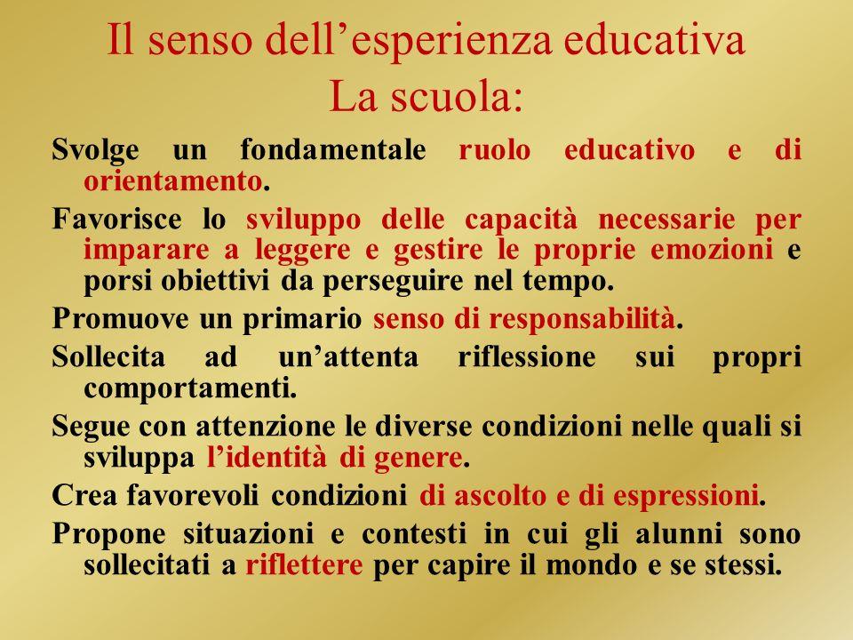 Il senso dell'esperienza educativa La scuola: