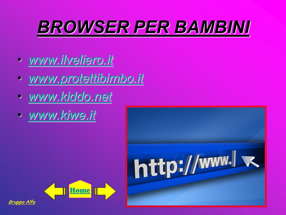 BROWSER PER BAMBINI www.ilveliero.it www.protettibimbo.it