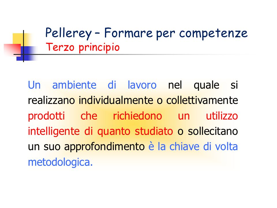 Pellerey – Formare per competenze Terzo principio