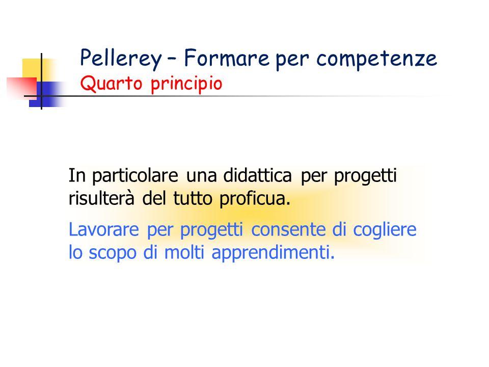 Pellerey – Formare per competenze Quarto principio
