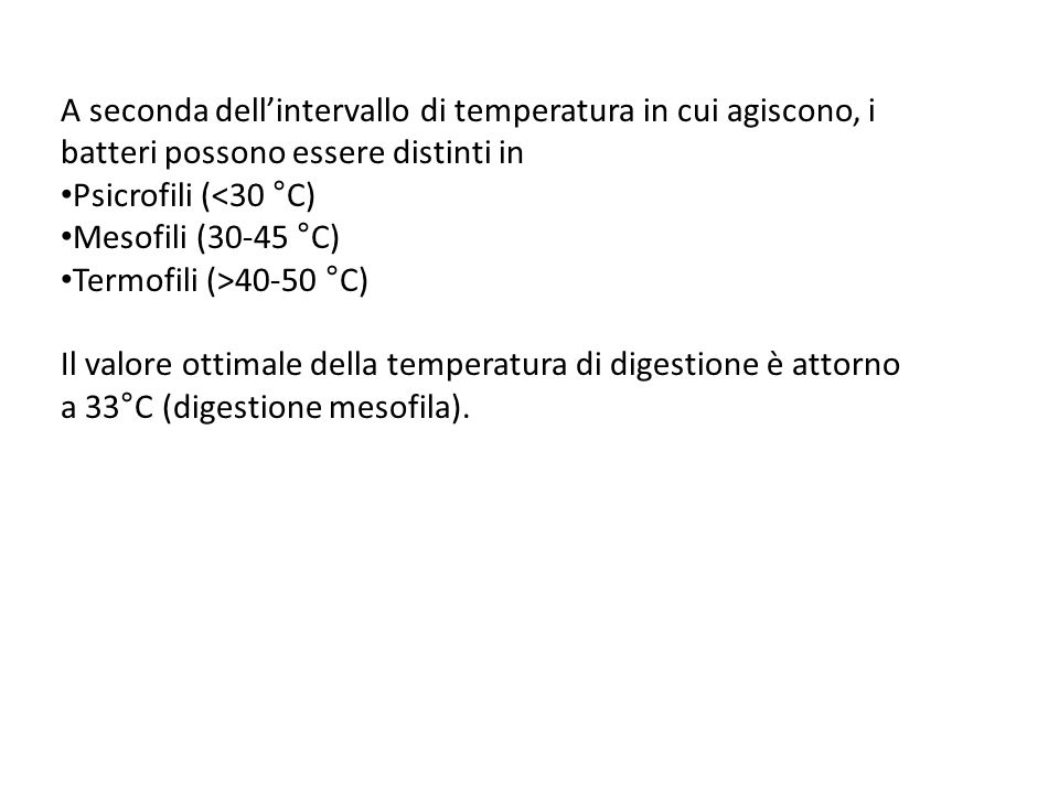 A seconda dell'intervallo di temperatura in cui agiscono, i batteri possono essere distinti in